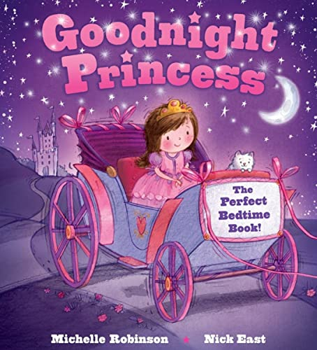 Goodnight Princess: The Perfect Bedtime Book! (Goodnight Series): Robinson, Michelle
