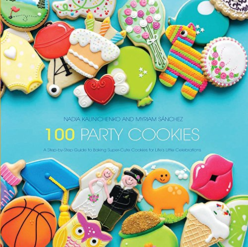 9781438007298: 100 Party Cookies: A Step-by-Step Guide to Baking Super-Cute Cookies for Life's Little Celebrations