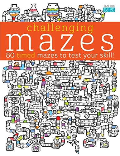 9781438007885: Challenging Mazes: 80 Timed Mazes to Test Your Skill! (Challenging... Books)