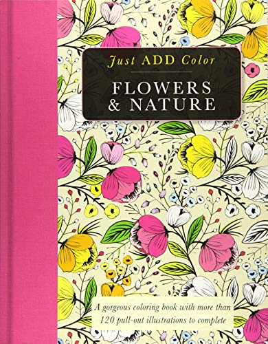9781438008332: Flowers & Nature: Gorgeous Coloring Books with More Than 120 Pull-Out Illustrations to Complete (Just Add Color)