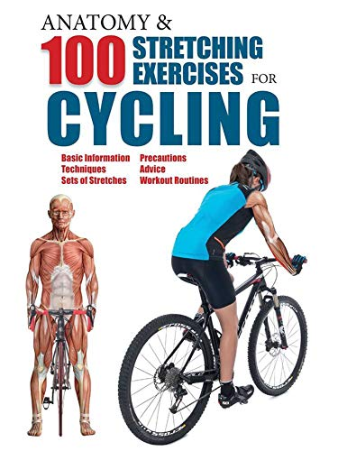 9781438008585: Anatomy & 100 Stretching Exercises for Cycling
