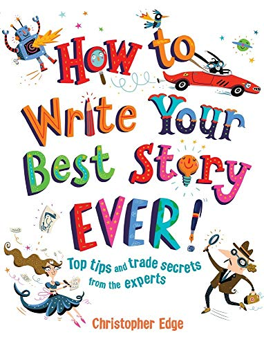 9781438009094: How to Write Your Best Story Ever!: Top Tips and Trade Secrets from the Experts