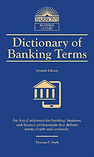 Dictionary of Banking Terms (Barron's Business Dictionaries) 9781438010434 Puts detailed information right in your pocket! Barron's Business Dictionaries may be small in size, but they are extremely useful and e