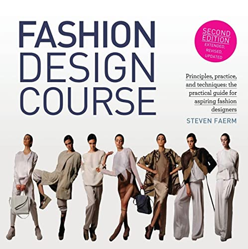 9781438011073: Fashion Design Course: Principles, Practice, and Techniques: The Practical Guide for Aspiring Fashion Designers