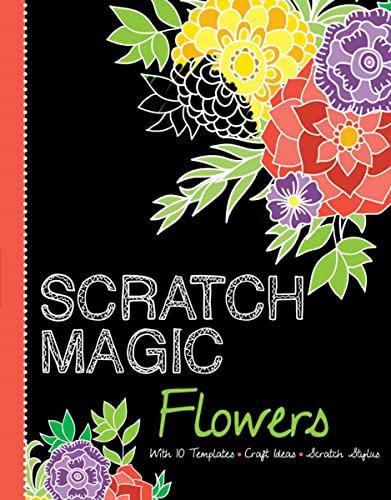 9781438050515: Scratch Magic Flowers: With 10 Templates, Craft Ideas, and Scratch Stylus (Scratch Magic Books)