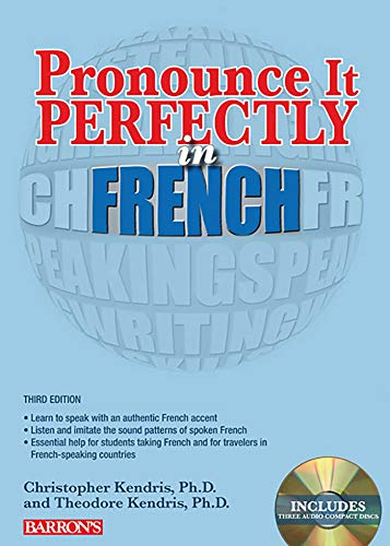 Pronounce it Perfectly in French: With Audio CDs (Pronounce It Perfectly CD Series) (1438072813) by Christopher Kendris Ph.D.; Theodore Kendris Ph.D.