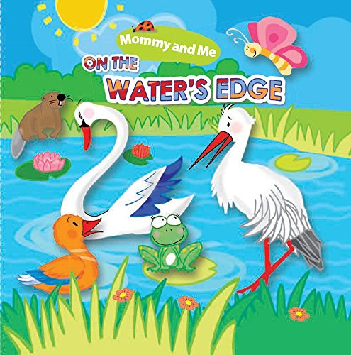 9781438075914: On the Water's Edge (Mommy & Me Bath Books)