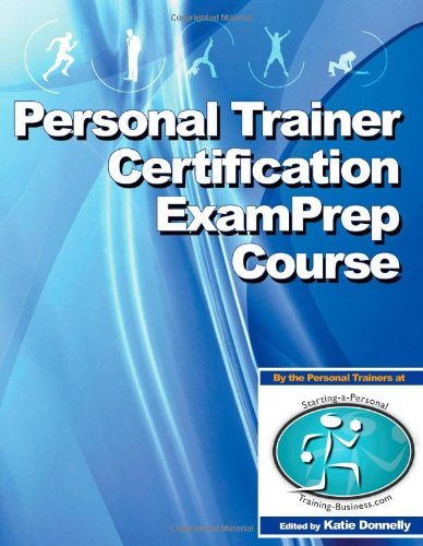 9781438201382: Personal Trainer Certification Exam Prep Course: Over 500 Practice Questions To Help You Pass Your Personal Trainer Exam