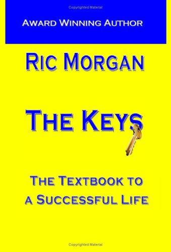 The Keys: The Textbook To A Successful Life: Morgan, Ric