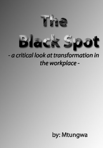 9781438203898: The Black Spot: - a critical look at transformation in the workplace -