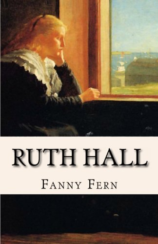 9781438204123: Ruth Hall: A Domestic Tale of the Present Time
