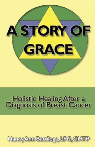 9781438204536: A Story Of Grace: Holistic Healing After A Diagnosis Of Breast Cancer