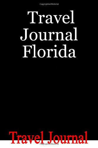 9781438204642: Travel Journal Florida: Includes Diary, Budget Planner, Activity Planner, Packing Checklist And Other Useful Aids