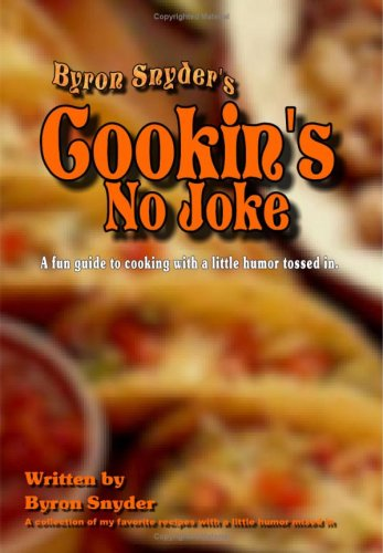 9781438205786: Cookin's No Joke: Mens Guide to Cooking with a little humor mixed in!