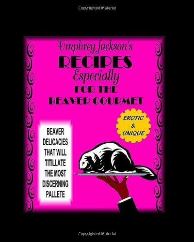 9781438206462: Umphrey Jackson's Recipes Especially For The Beaver Gourmet
