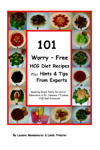 9781438206936: 101 Worry - Free HCG Diet Recipes Plus Hints & Tips From Experts: Great Taste Yet Strict Adherance to Dr. Simeons / Trudeau HCG Protocol