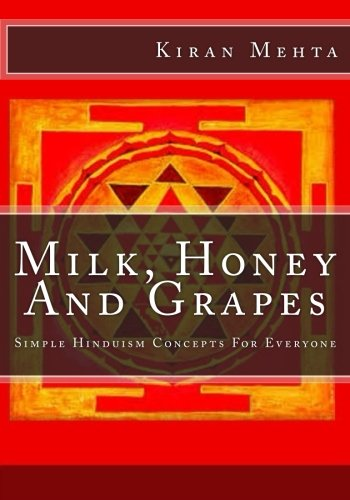 9781438209159: Milk, Honey And Grapes: Simple Hinduism Concepts For Everyone