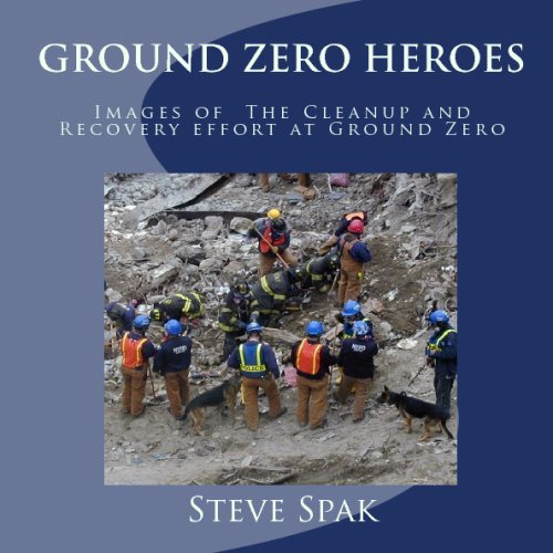9781438210193: Ground Zero Heroes: Images Of The Cleanup And Recovery Effort At Ground Zero