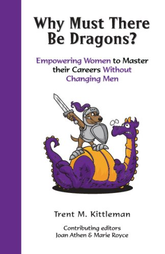 Why Must There Be Dragons?: Empowering Women: Trent M. Kittleman