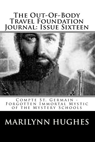 9781438214580: The Out-Of-Body Travel Foundation Journal: Issue Sixteen: Compte St. Germain – Forgotten Immortal Mystic of the Mystery Schools
