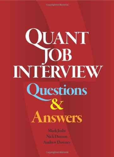Quant Job Interview Questions And Answers: Joshi, Mark; Denson, Nick; Downes, Andrew