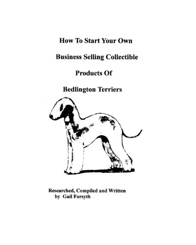 9781438218489: How To Start Your Own Business Selling Collectible Products Of Bedlington Terriers