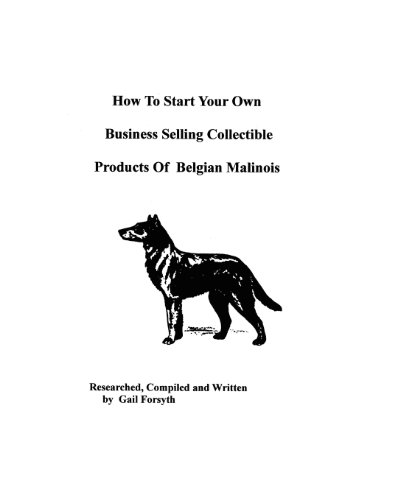 9781438218502: How To Start Your Own Business Selling Collectible Products Of Belgian Malinois