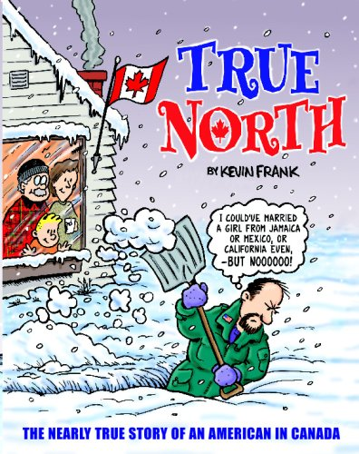 9781438225401: True North: The Nearly True Story Of An American In Canada