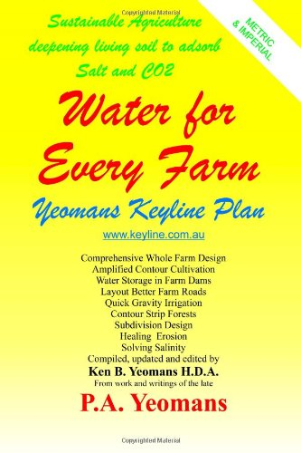 Water For Every Farm: Yeomans Keyline Plan: P. A. Yeomans