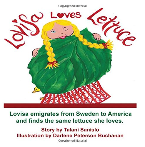 9781438228952: Lovisa Loves Lettuce!: Lovisa Moves To America And Finds The Same Lettuce She Loved When She Lived In Sweden.