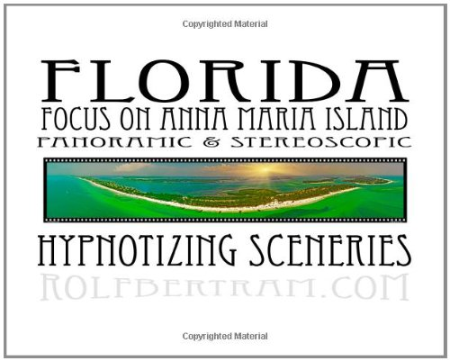9781438230269: Florida - Focus On Anna Maria Island - Panoramic & Stereoscopic: Hypnotizing Sceneries