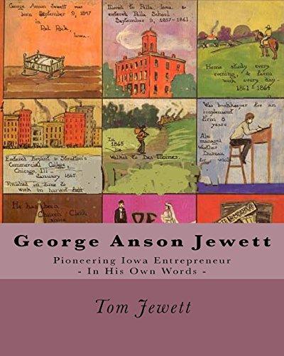 9781438230498: George Anson Jewett: Pioneering Iowa Entrepreneur