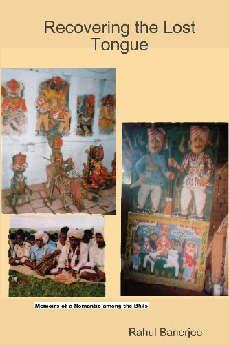 9781438232065: Recovering The Lost Tongue: Memoirs Of A Romantic Among The Bhils