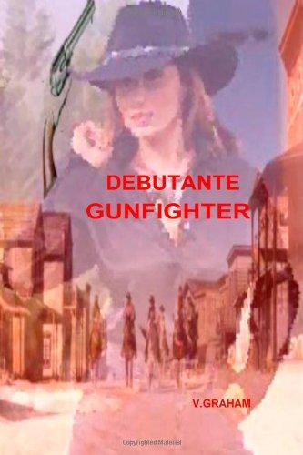 9781438232386: Debutante Gunfighter
