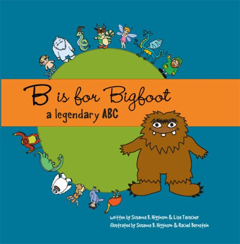 9781438232744: B Is For Bigfoot: A Legendary ABC