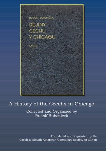 9781438233734: A History of the Czechs in Chicago: English Translation
