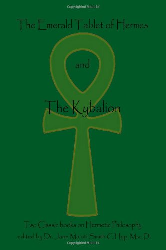 9781438235721: The Emerald Tablet Of Hermes & The Kybalion: Two Classic Bookson Hermetic Philosophy