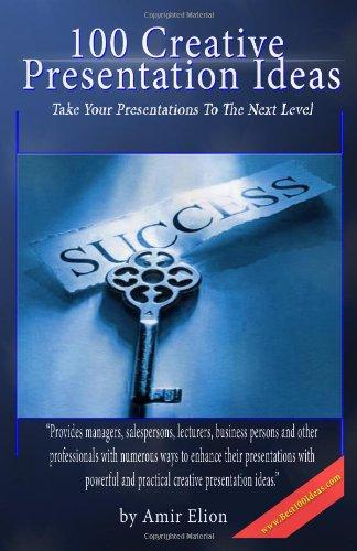 9781438239187: 100 Creative Presentation Ideas: Take Your Presentations To The Next Level