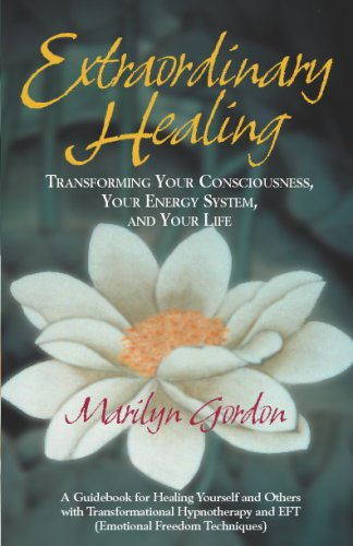 9781438241470: Extraordinary Healing: Transforming Your Consciousness, Your Energy System, And Your Life