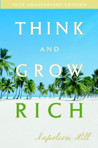 Think and Grow Rich: 70th Anniversary Edition (Updated) (1438241585) by Napoleon Hill