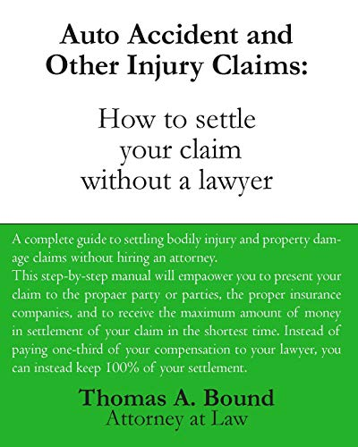 9781438241807: Auto Accident And Other Injury Claims: How To Settle Your Claim Without A Lawyer