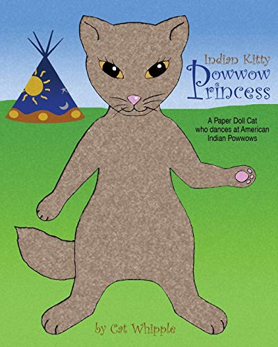 9781438242545: Indian Kitty Powwow Princess: A Paper Doll Cat Who Dances At American Indian Powwows