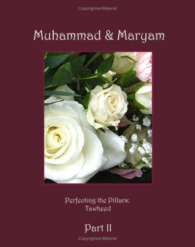 9781438243894: Perfecting the Pillars Series ? Tawheed: Muhammad & Maryam Part 2