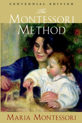 The Montessori Method (1438245513) by Maria Montessori