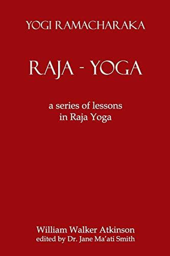 9781438247816: Raja Yoga: A Series Of Lessons In Raja Yoga