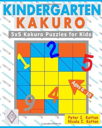 9781438247861: Kindergarten Kakuro: 5X5 Kakuro Puzzles For Kids
