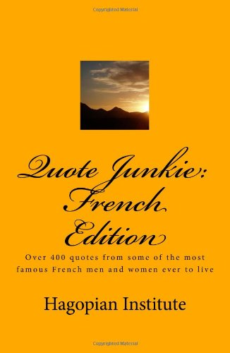 9781438248561: Quote Junkie: French Edition: Over 400 Quotes From Some Of The Most Famous French Men And Women Ever To Live