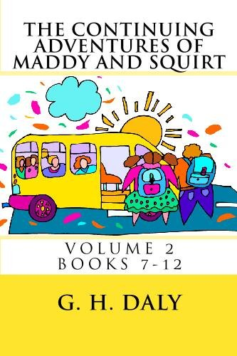 9781438249254: The Continuing Adventures Of Maddy And Squirt: Volume 2 Books 7-12