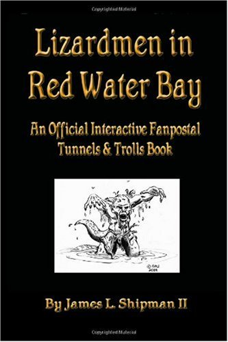 9781438249735: Lizardmen In Red Water Bay: A Tunnels & Trolls Fanpostal Novel