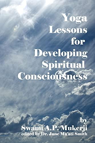 9781438250540: Yoga Lessons For Developing Spiritual Consciousness